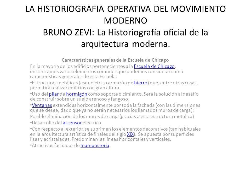 LA HISTORIOGRAFIA OPERATIVA DEL MOVIMIENTO MODERNO BRUNO ZEVI: La Historiografía oficial de la arquitectura moderna. Características generales de la E