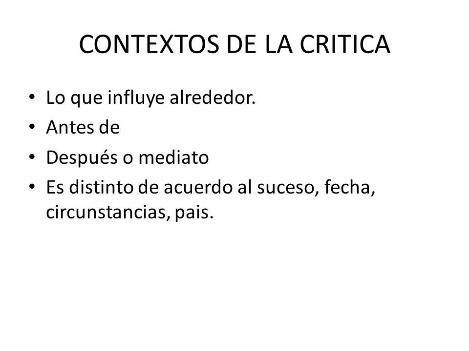 CONTEXTOS DE LA CRITICA Lo que influye alrededor.