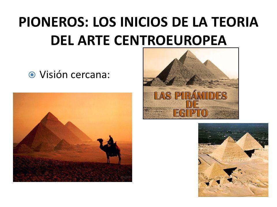 PIONEROS: LOS INICIOS DE LA TEORIA DEL ARTE CENTROEUROPEA Visión cercana: