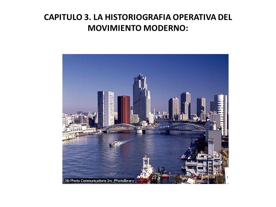 CAPITULO 3. LA HISTORIOGRAFIA OPERATIVA DEL MOVIMIENTO MODERNO: