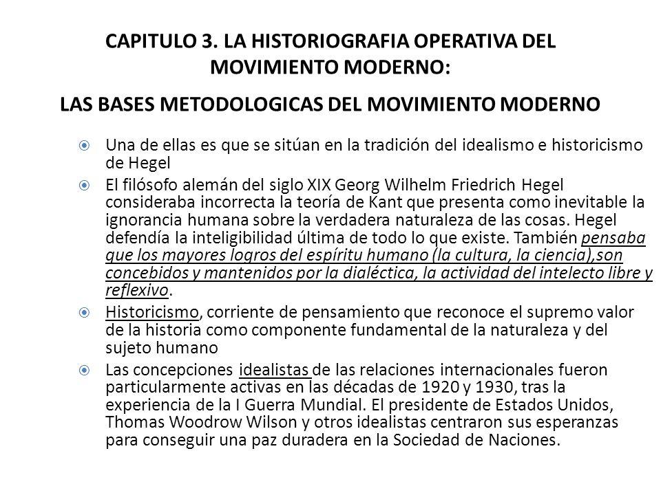 CAPITULO 3. LA HISTORIOGRAFIA OPERATIVA DEL MOVIMIENTO MODERNO: LAS BASES METODOLOGICAS DEL MOVIMIENTO MODERNO Una de ellas es que se sitúan en la tra