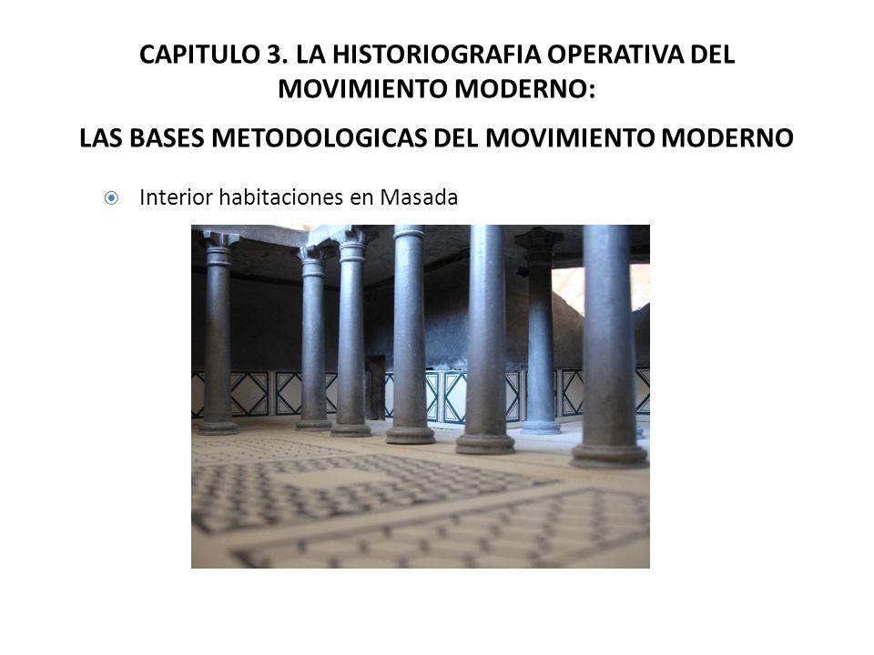 CAPITULO 3. LA HISTORIOGRAFIA OPERATIVA DEL MOVIMIENTO MODERNO: LAS BASES METODOLOGICAS DEL MOVIMIENTO MODERNO Interior habitaciones en Masada