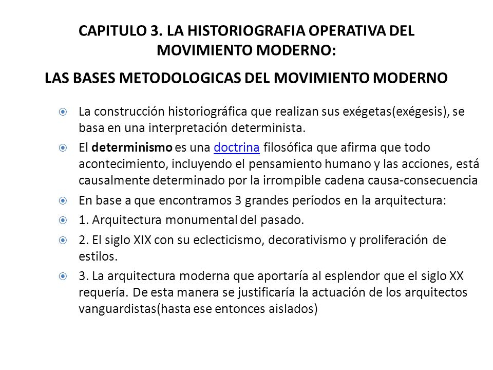 CAPITULO 3. LA HISTORIOGRAFIA OPERATIVA DEL MOVIMIENTO MODERNO: LAS BASES METODOLOGICAS DEL MOVIMIENTO MODERNO La construcción historiográfica que rea
