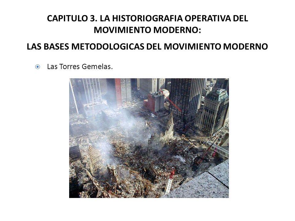 CAPITULO 3. LA HISTORIOGRAFIA OPERATIVA DEL MOVIMIENTO MODERNO: LAS BASES METODOLOGICAS DEL MOVIMIENTO MODERNO Las Torres Gemelas.