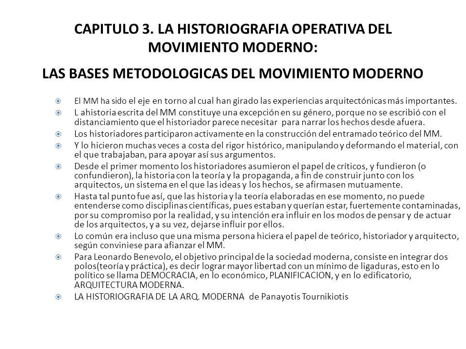 CAPITULO 3. LA HISTORIOGRAFIA OPERATIVA DEL MOVIMIENTO MODERNO: LAS BASES METODOLOGICAS DEL MOVIMIENTO MODERNO El MM ha sido el eje en torno al cual h
