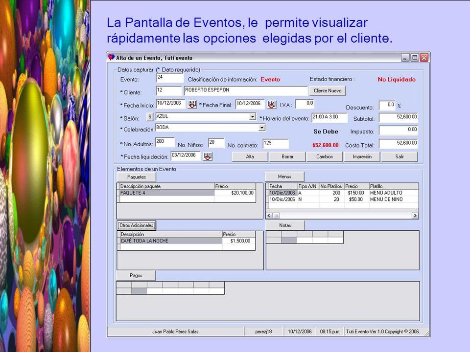 La Pantalla de Eventos, le permite visualizar rápidamente las opciones elegidas por el cliente.