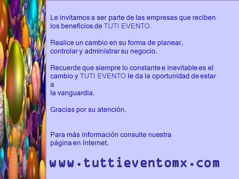 Le invitamos a ser parte de las empresas que reciben los beneficios de TUTI EVENTO.