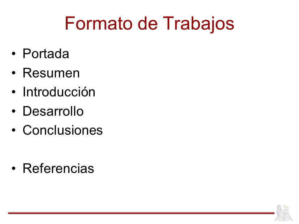 Formato de Trabajos Portada Resumen Introducción Desarrollo Conclusiones Referencias