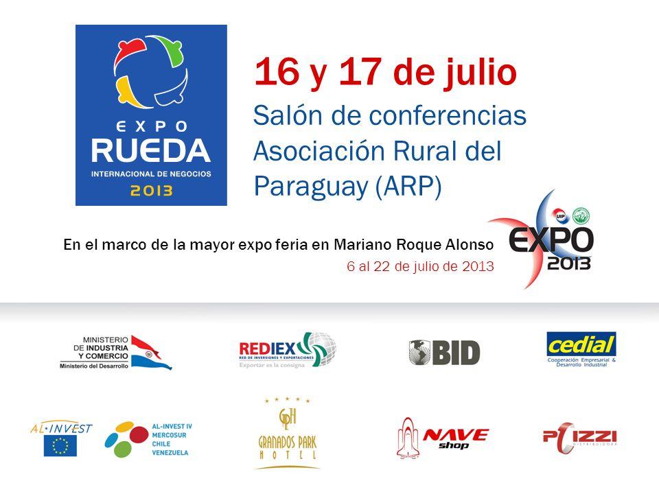 16 y 17 de julio Salón de conferencias Asociación Rural del Paraguay (ARP) En el marco de la mayor expo feria en Mariano Roque Alonso 6 al 22 de julio