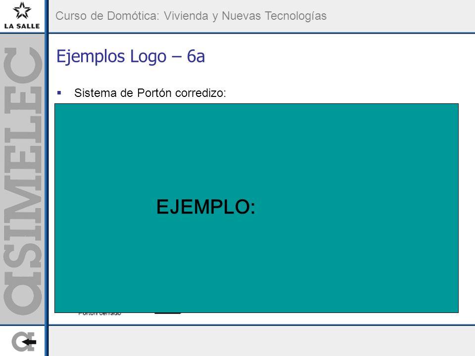 Curso de Domótica: Vivienda y Nuevas Tecnologías Ejemplos Logo – 6a Sistema de Portón corredizo: EJEMPLO: