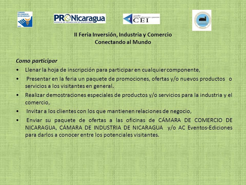II Feria Inversión, Industria y Comercio Conectando al Mundo Como participar Llenar la hoja de inscripción para participar en cualquier componente, Pr
