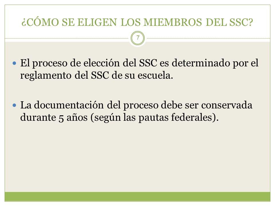 ¿CÓMO SE ELIGEN LOS MIEMBROS DEL SSC? 7 El proceso de elección del SSC es determinado por el reglamento del SSC de su escuela. La documentación del pr