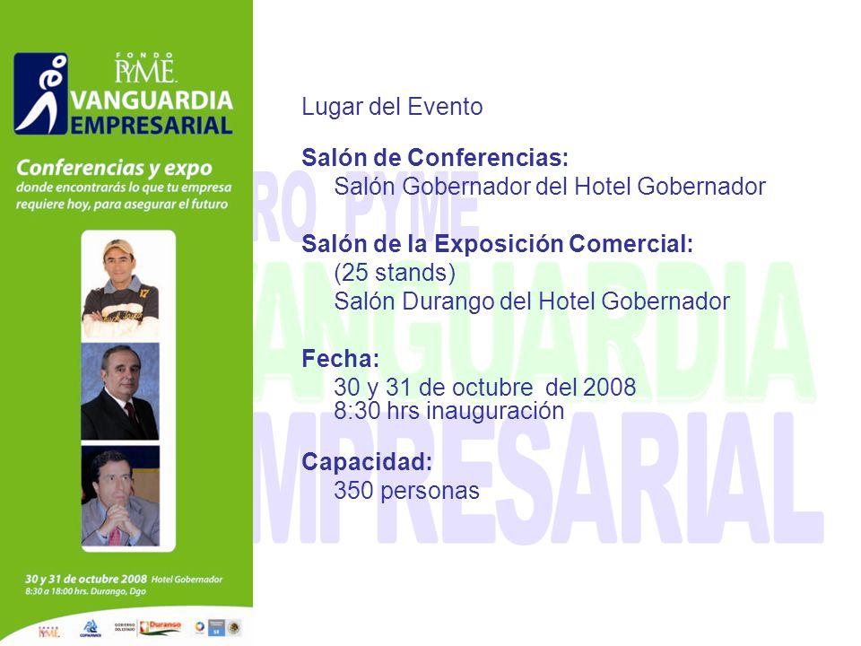 Lugar del Evento Salón de Conferencias: Salón Gobernador del Hotel Gobernador Salón de la Exposición Comercial: (25 stands) Salón Durango del Hotel Go