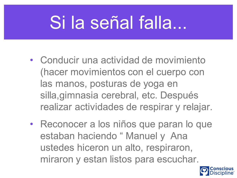 Si la señal falla... Conducir una actividad de movimiento (hacer movimientos con el cuerpo con las manos, posturas de yoga en silla,gimnasia cerebral,