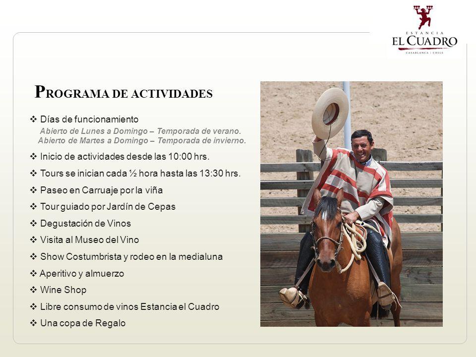 P ROGRAMA DE ACTIVIDADES Días de funcionamiento Abierto de Lunes a Domingo – Temporada de verano.