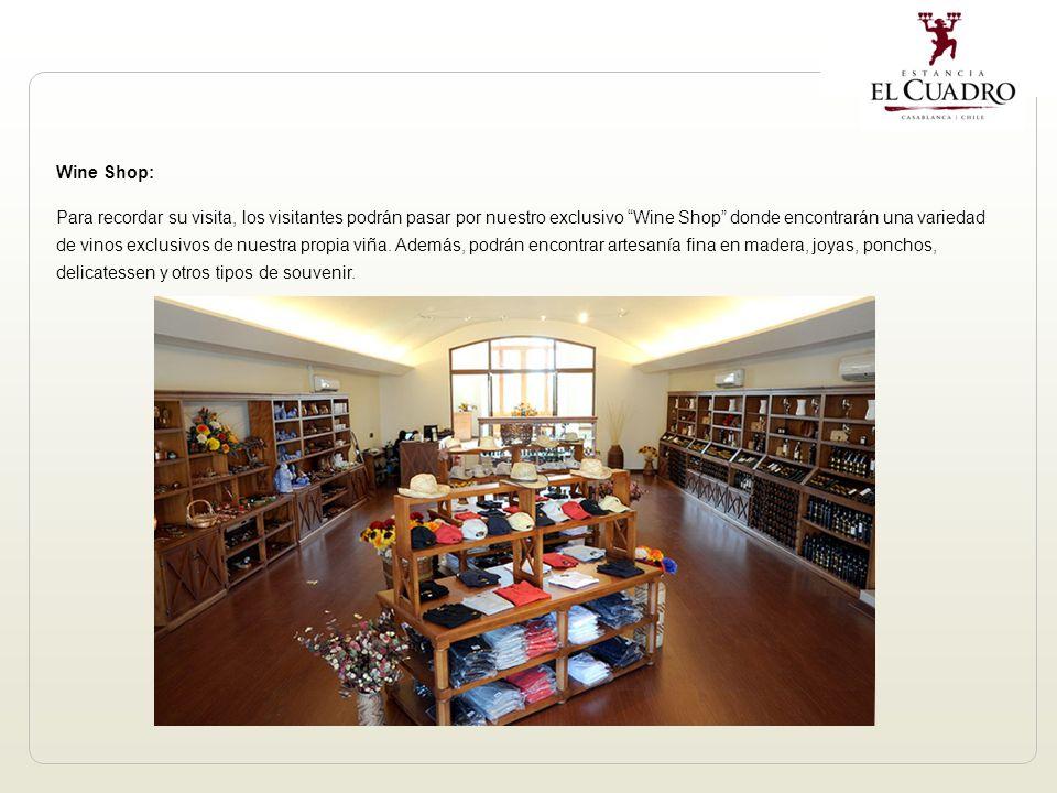 Wine Shop: Para recordar su visita, los visitantes podrán pasar por nuestro exclusivo Wine Shop donde encontrarán una variedad de vinos exclusivos de nuestra propia viña.