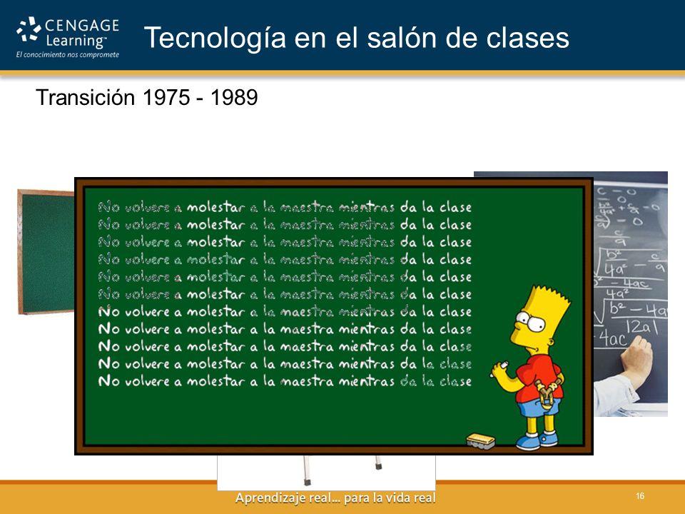 16 Transición 1975 - 1989 Tecnología en el salón de clases