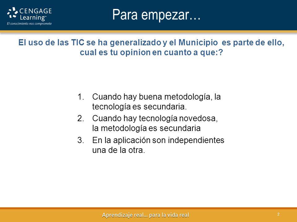 El uso de las TIC se ha generalizado y el Municipio es parte de ello, cual es tu opinion en cuanto a que:? 2 1.Cuando hay buena metodología, la tecnol