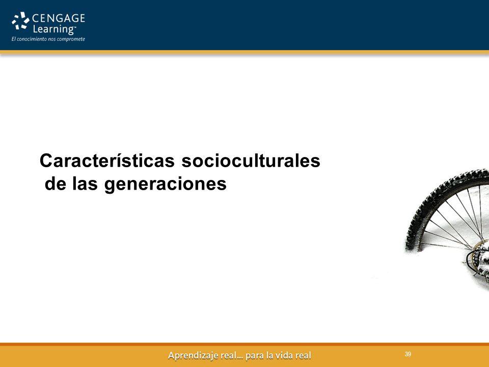 39 Características socioculturales de las generaciones 39