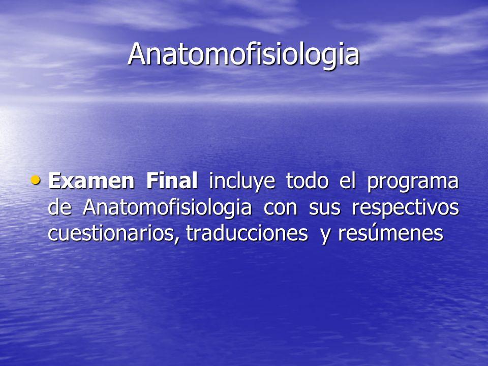 Anatomofisiologia Examen Final incluye todo el programa de Anatomofisiologia con sus respectivos cuestionarios, traducciones y resúmenes Examen Final