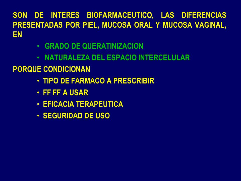 CONCLUSIONES Por las dificultades tecnológicas inherentes a la formulación y preparación de FF FF mucoadhesivas para el tratamiento de patologías de la mucosa oral, a las dificultades biofarmacéuticas en lo referente a los procesos de mucoadhesión, de activación termodinámica de el (los) principio(s) activo(s) en las FF FF, de su(s) difusión(es) en las lesiones mucosales, de la efectividad de acción durante y después de concluído el tiempo de residencia del preparado sobre la lesión, el que no sean abundantes este tipo de productos en el mercado nacional e internacional, es que la investigación y desarrollo farmacéutico en este campo, incluyendo ensayos clínicos doble ciego que evalúen eficacia y seguridad de uso está bien justificada.