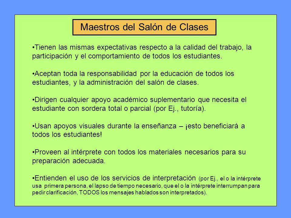 Maestros del Salón de Clases Tienen las mismas expectativas respecto a la calidad del trabajo, la participación y el comportamiento de todos los estudiantes.