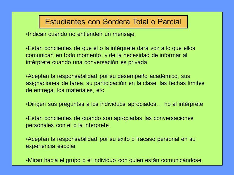 Estudiantes con Sordera Total o Parcial Indican cuando no entienden un mensaje.