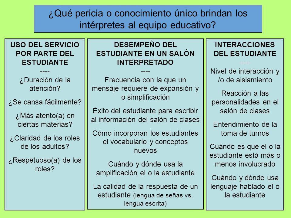 ¿Qué pericia o conocimiento único brindan los intérpretes al equipo educativo.