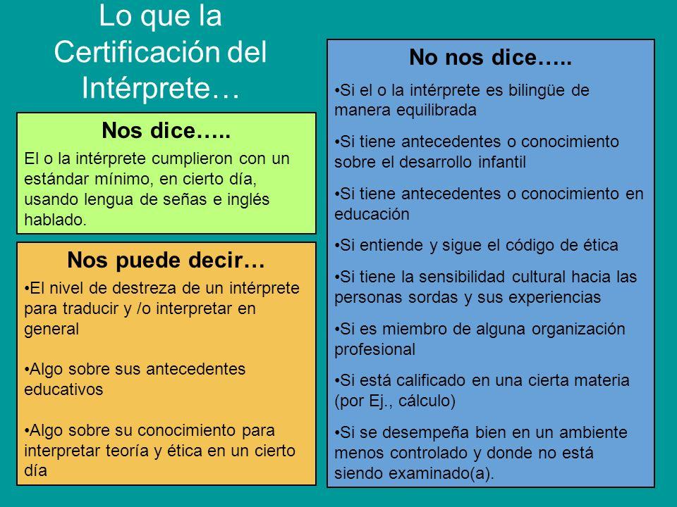 Lo que la Certificación del Intérprete… Nos dice…..