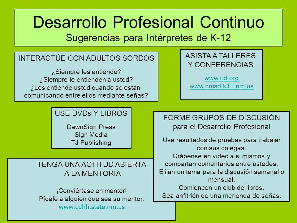 Desarrollo Profesional Continuo Sugerencias para Intérpretes de K-12 INTERACTÚE CON ADULTOS SORDOS ¿Siempre les entiende.