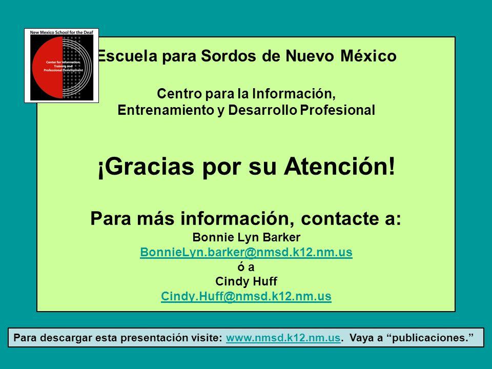 Escuela para Sordos de Nuevo México Centro para la Información, Entrenamiento y Desarrollo Profesional ¡Gracias por su Atención.
