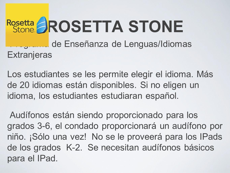 ROSETTA STONE Programa de Enseñanza de Lenguas/Idiomas Extranjeras Los estudiantes se les permite elegir el idioma. Más de 20 idiomas están disponible
