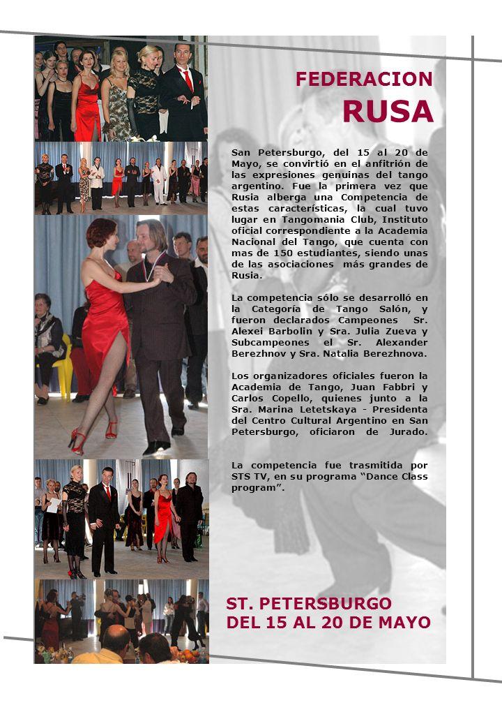 San Petersburgo, del 15 al 20 de Mayo, se convirtió en el anfitrión de las expresiones genuinas del tango argentino. Fue la primera vez que Rusia albe