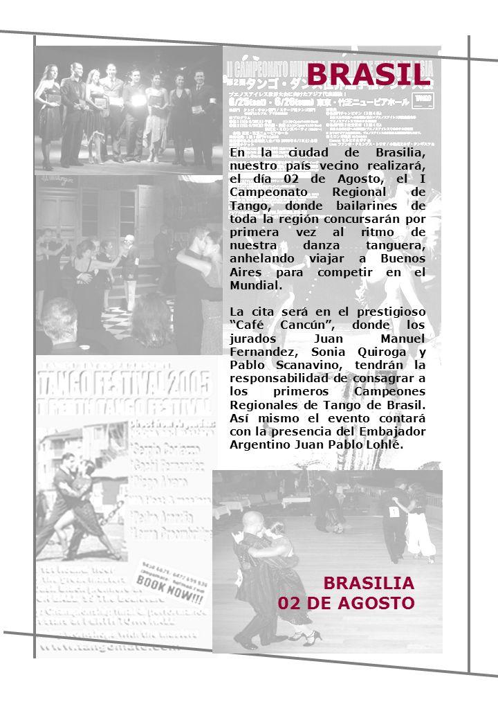 En la ciudad de Brasilia, nuestro país vecino realizará, el día 02 de Agosto, el I Campeonato Regional de Tango, donde bailarines de toda la región concursarán por primera vez al ritmo de nuestra danza tanguera, anhelando viajar a Buenos Aires para competir en el Mundial.