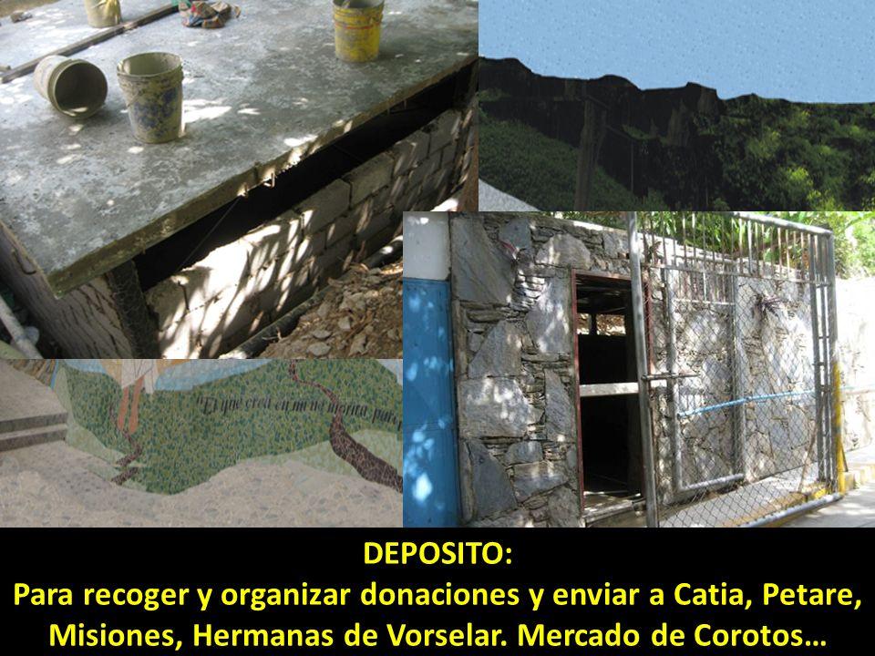 DEPOSITO: Para recoger y organizar donaciones y enviar a Catia, Petare, Misiones, Hermanas de Vorselar. Mercado de Corotos…