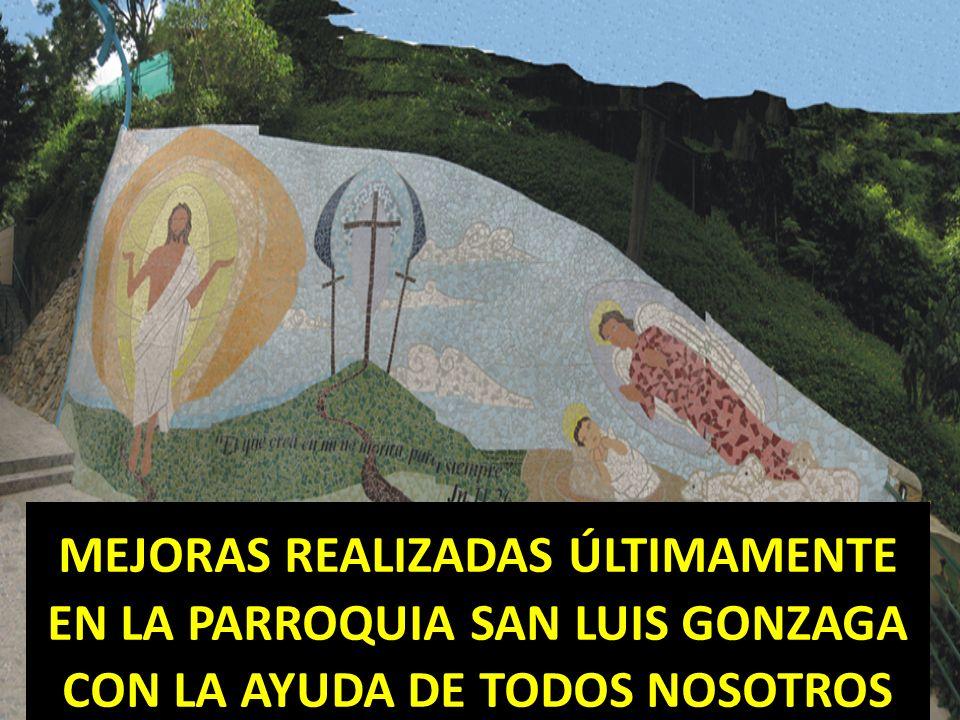 MEJORAS REALIZADAS ÚLTIMAMENTE EN LA PARROQUIA SAN LUIS GONZAGA CON LA AYUDA DE TODOS NOSOTROS