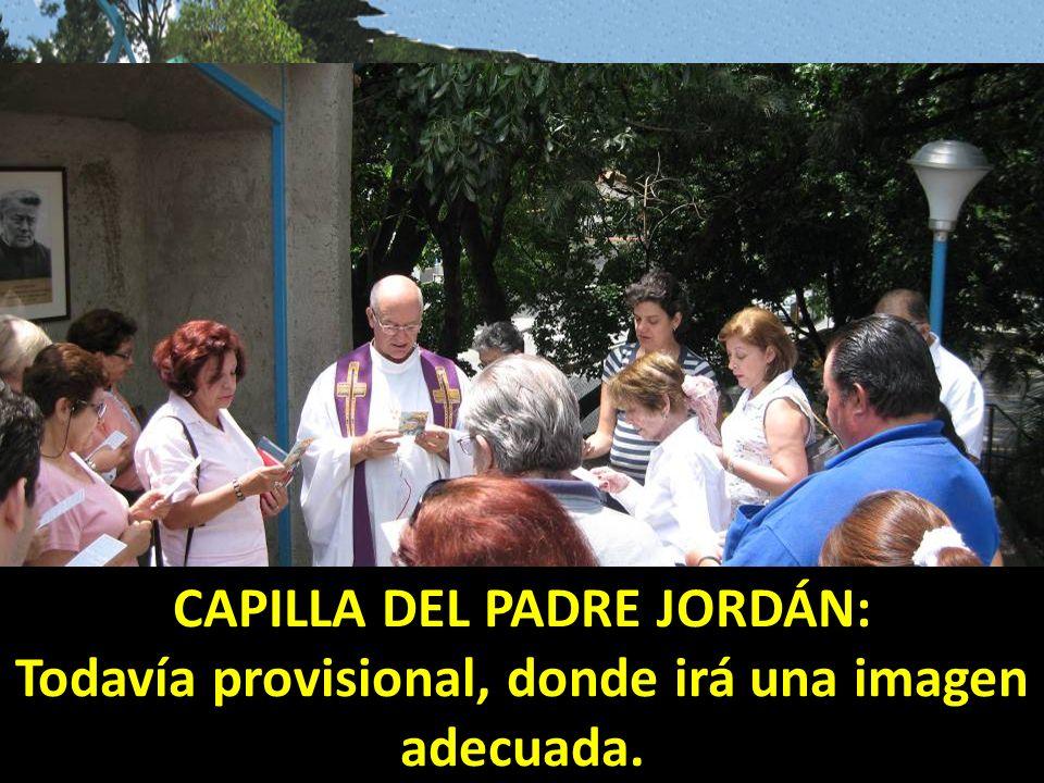 CAPILLA DEL PADRE JORDÁN: Todavía provisional, donde irá una imagen adecuada.
