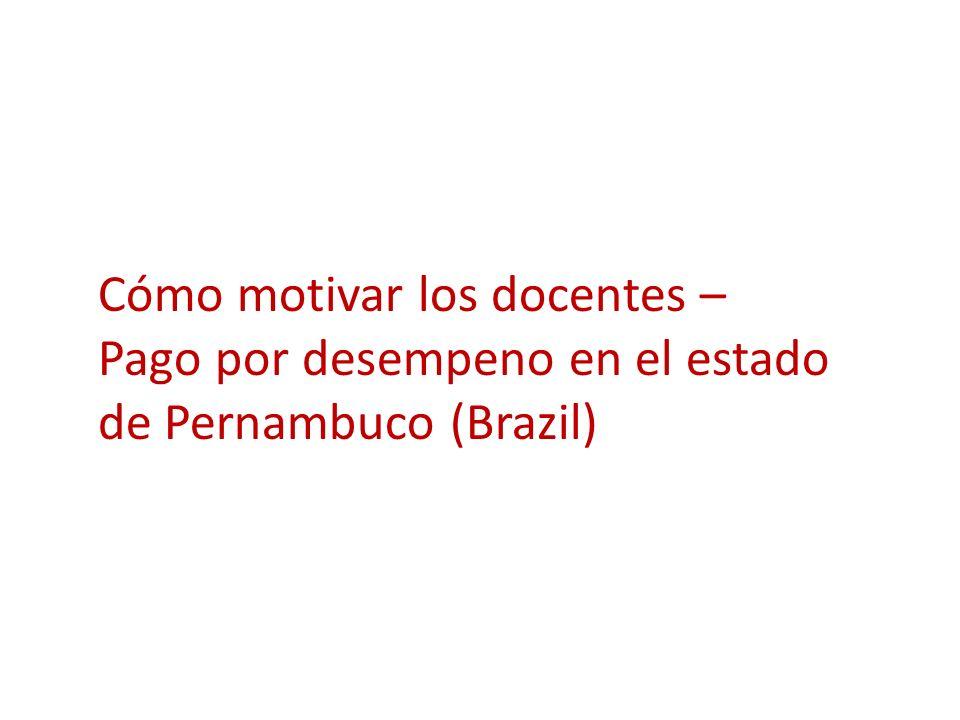 Cómo motivar los docentes – Pago por desempeno en el estado de Pernambuco (Brazil)