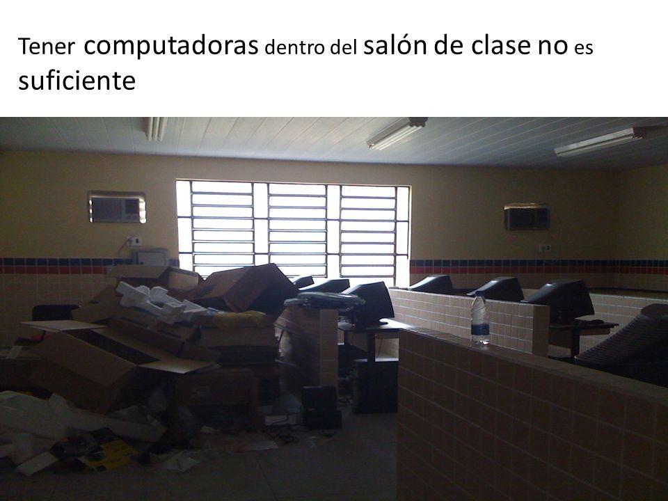 Tener computadoras dentro del salón de clase no es suficiente