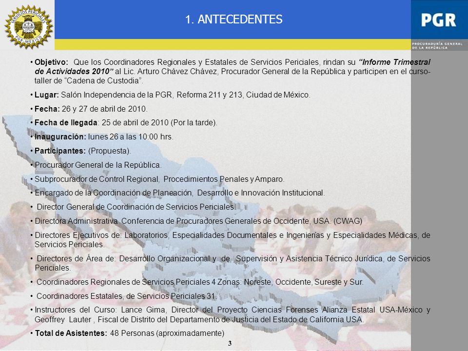 3 Objetivo: Que los Coordinadores Regionales y Estatales de Servicios Periciales, rindan su Informe Trimestral de Actividades 2010 al Lic. Arturo Cháv