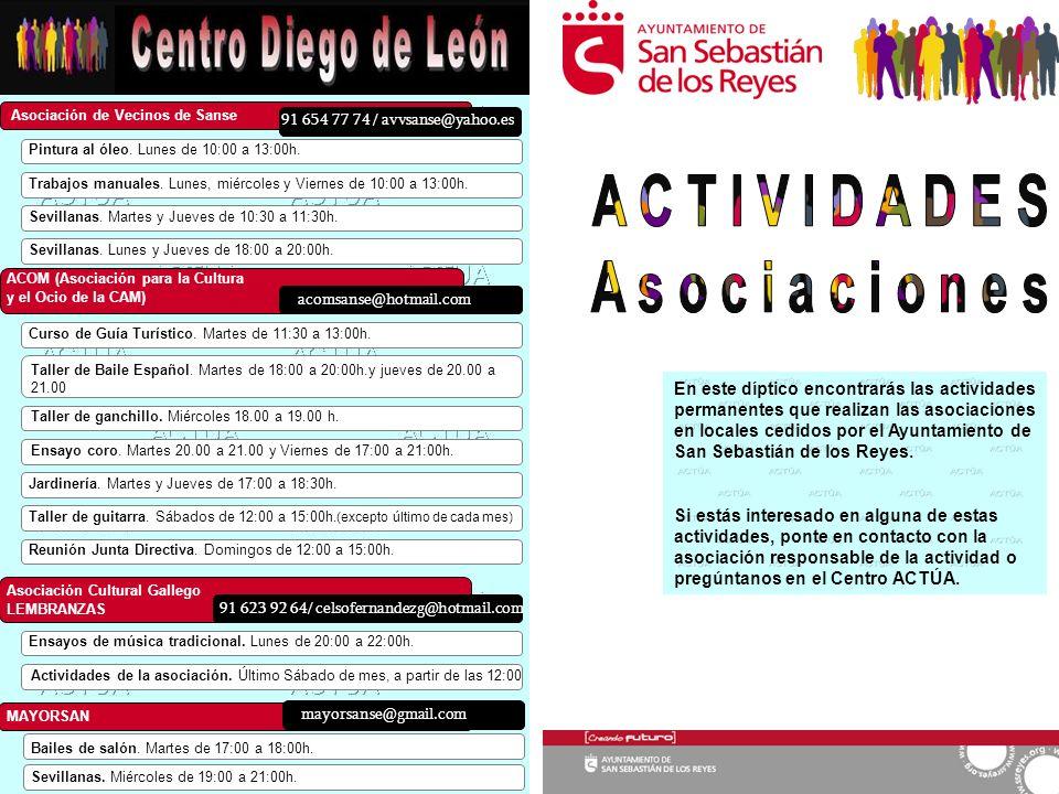 Actividades de la asociación. Último Sábado de mes, a partir de las 12:00 Asociación de Vecinos de Sanse Pintura al óleo. Lunes de 10:00 a 13:00h. Tra