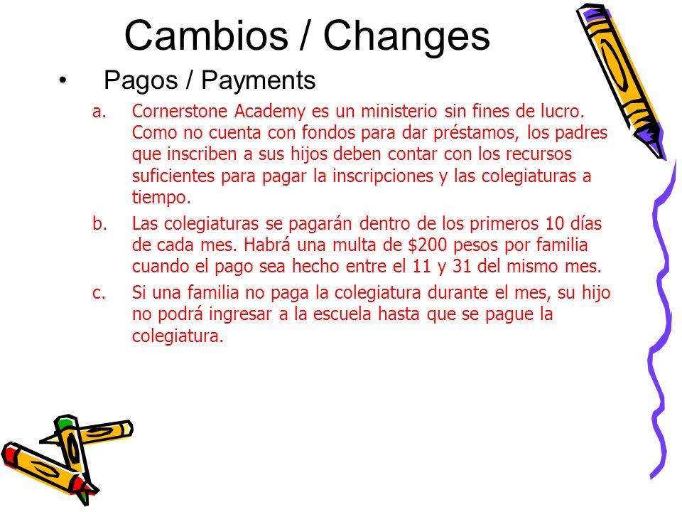 Cambios / Changes Pagos / Payments a.Cornerstone Academy es un ministerio sin fines de lucro.