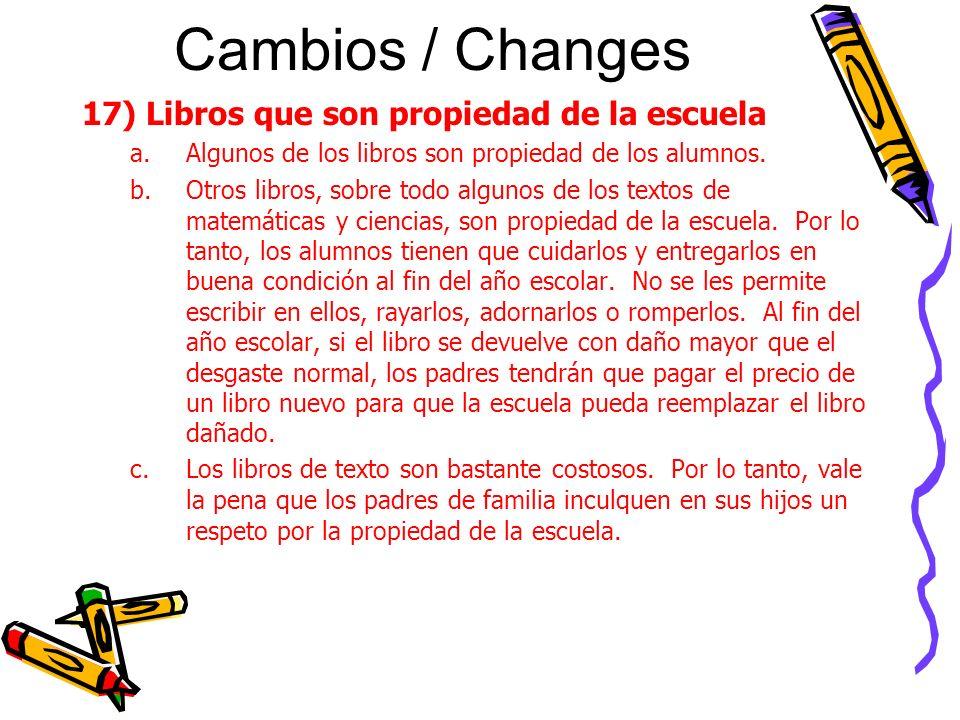 Cambios / Changes 17) Libros que son propiedad de la escuela a.Algunos de los libros son propiedad de los alumnos.