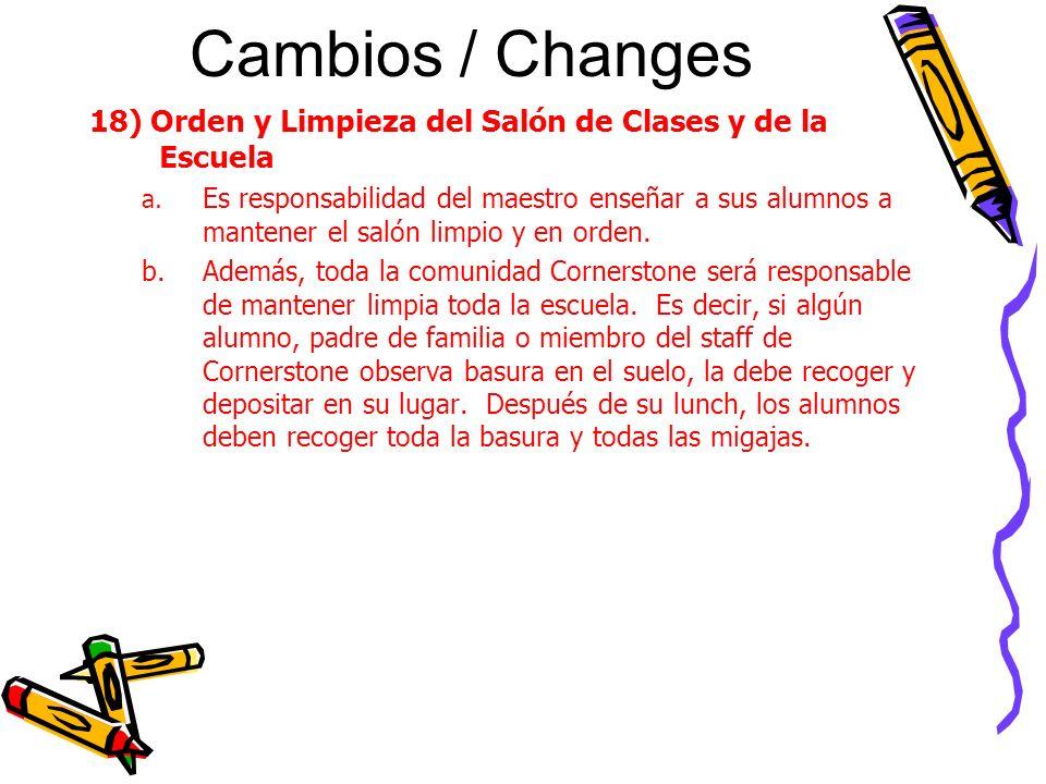 Cambios / Changes 18) Orden y Limpieza del Salón de Clases y de la Escuela a.