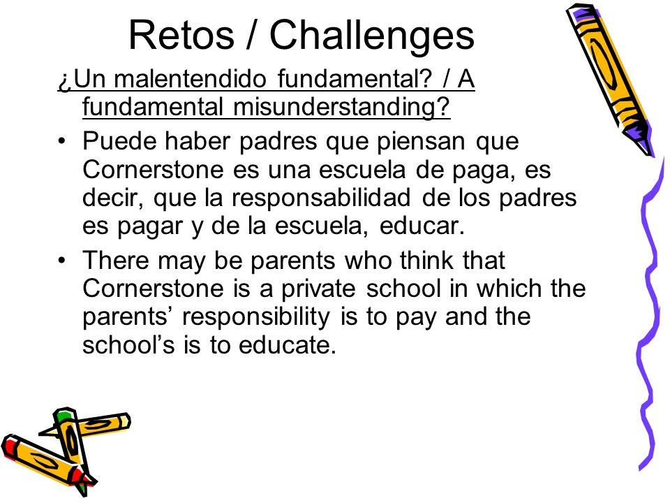 Retos / Challenges ¿Un malentendido fundamental./ A fundamental misunderstanding.