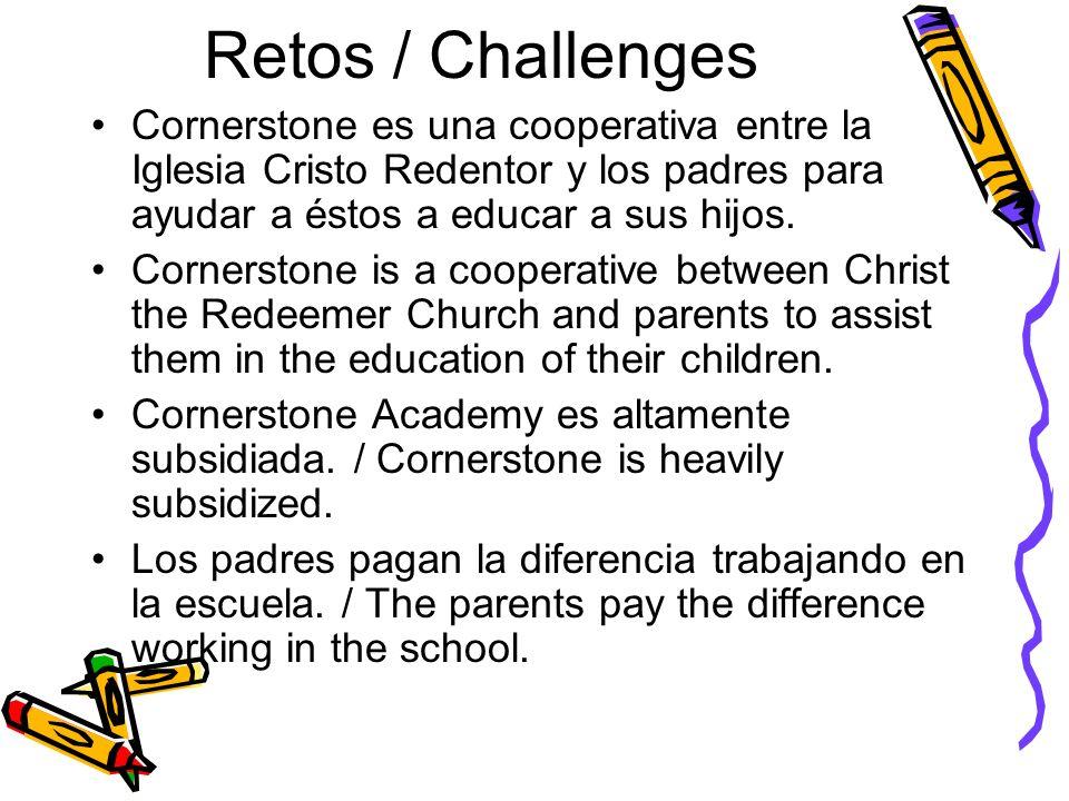 Retos / Challenges Cornerstone es una cooperativa entre la Iglesia Cristo Redentor y los padres para ayudar a éstos a educar a sus hijos.