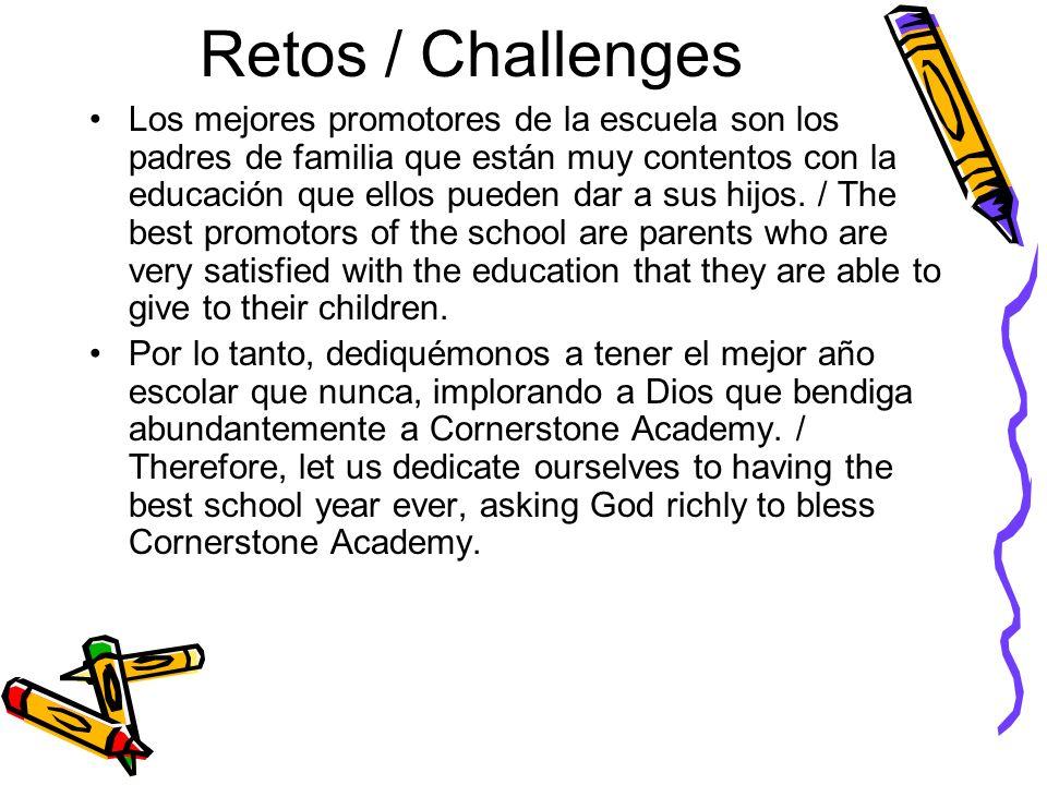 Retos / Challenges Los mejores promotores de la escuela son los padres de familia que están muy contentos con la educación que ellos pueden dar a sus hijos.