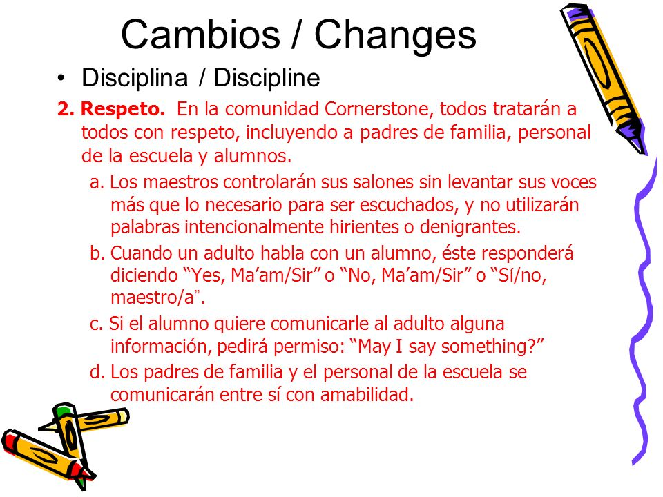 Cambios / Changes Disciplina / Discipline 2. Respeto.