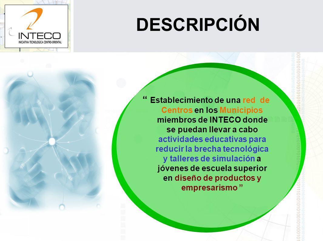 DESCRIPCIÓN Establecimiento de una red de Centros en los Municipios miembros de INTECO donde se puedan llevar a cabo actividades educativas para reduc