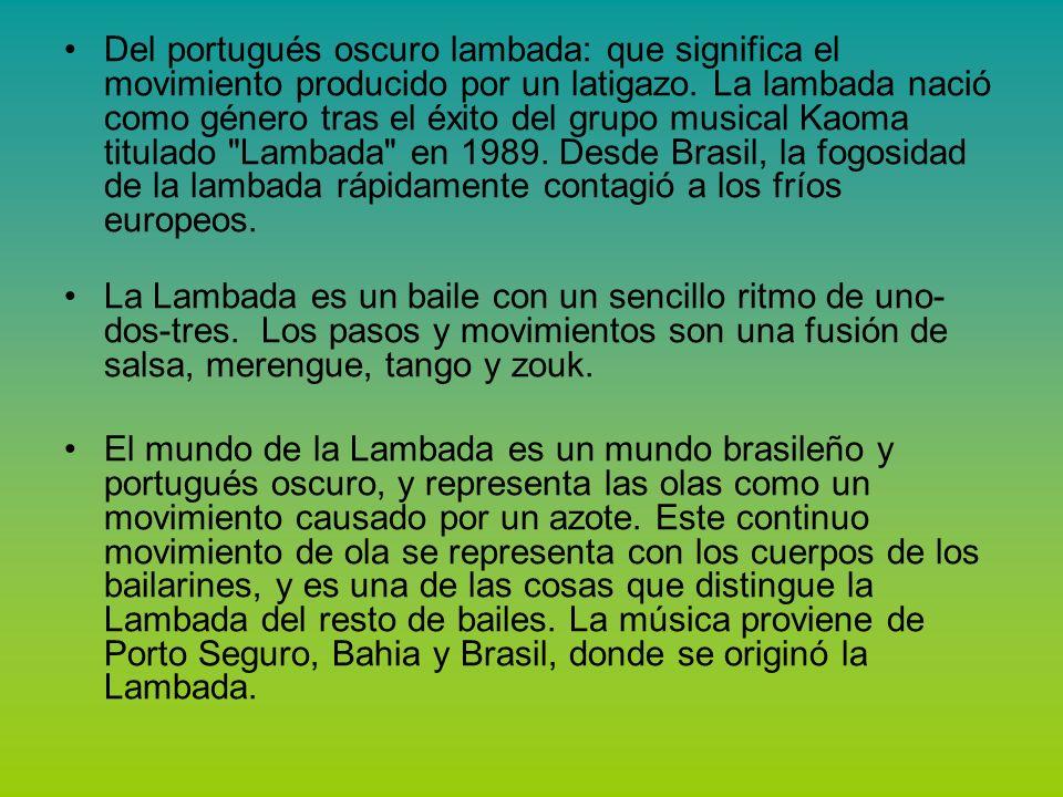 Del portugués oscuro lambada: que significa el movimiento producido por un latigazo.